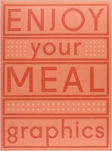 ENJOY YOUR MEAL. GRAPHICS