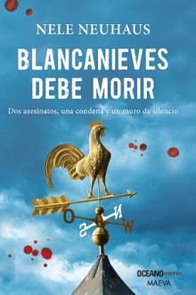 BLANCANIEVES DEBE MORIR - EXPRES (NEUHAUS, NELE /  OCEANO EXPRES)