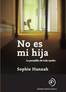 Sophie Hannah - No es mi hija / La mala madre 1353
